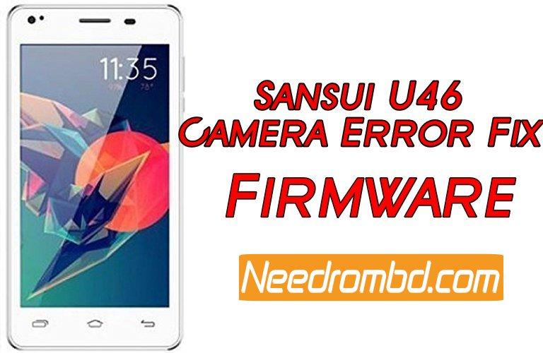 Sansui U46 Camera Error Fix Firmware | Needrombd